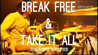 Hillsong United - Break Free & Take it all (subtitulado en español)