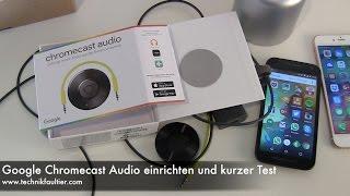 Google Chromecast Audio einrichten und kurzer Test