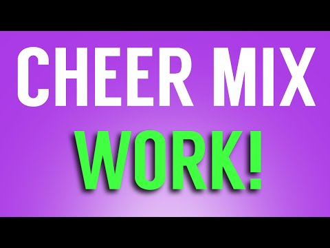 Cheer Mix - WORK!
