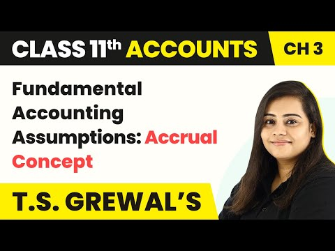 Fundamental Accounting Assumptions: Accrual Concept - Theory Base of Accounting | Class 11 Accounts