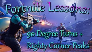 Fortnite Lessons: (Righty Corner Peaks+90's with and without Floors )