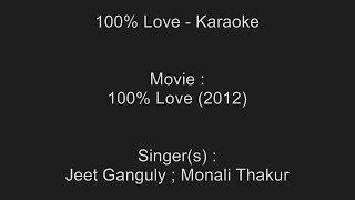 100% Love - Karaoke - 100% Love (2012) - Jeet Ganguly ; Monali Thakur