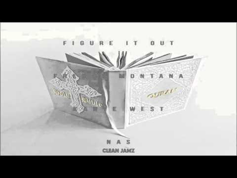 French Montana Featuring Kanye West & Nas - Figure It Out [Clean Edit]