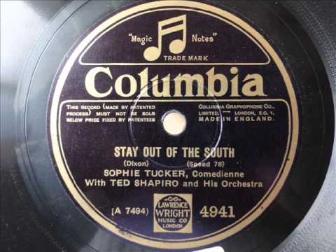 Sophie Tucker - Stay out of the south