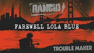 Farewell Lola Blue - Rancid