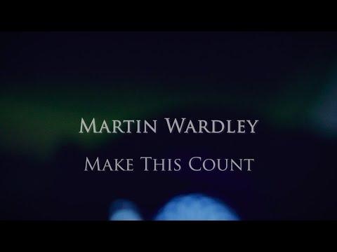 Martin Wardley - Make This Count