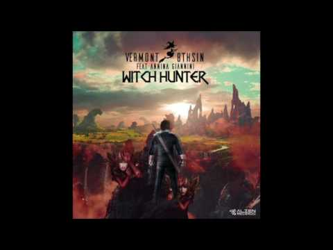 Vermont & 8THSIN - Witch Hunter (Feat Annina Giannini) Original Mix