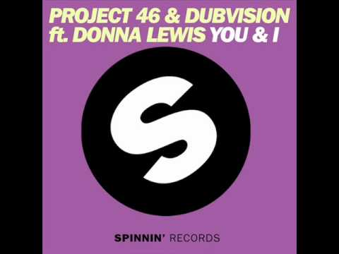 Project 46 and Dubvision ft. Donna Lewis - You &  I (Original Mix)