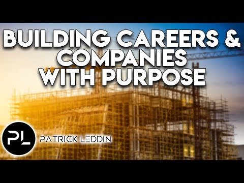 Building Careers and Companies with Purpose