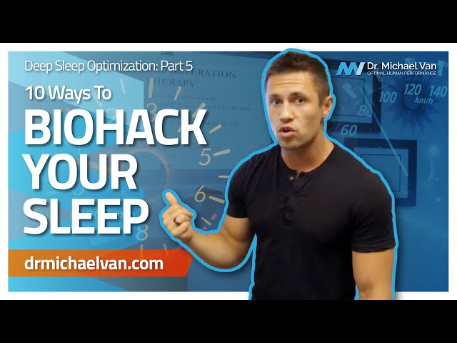 The Truth About Sleep Hacks: 10 Ways To Biohack Your Sleep For Optimal Energy (Deep Sleep Part 5)