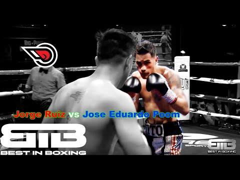 Best In Boxing: Jorge Ruiz Vs Jose Eduardo Poom Fight