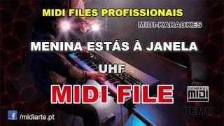 ♬ Midi file  - MENINA ESTÁS À JANELA - UHF