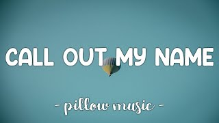 Call Out My Name - The Weeknd (Lyrics) 🎵