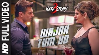 WAJAH TUM HO Full Video Song | HATE STORY 3 Songs | Zareen Khan, Karan Singh Grover | T-Series(Presenting Wajah Tum Ho HATE STORY 3 Full Video Song in the voice of Armaan Malik starring Karan Singh Grover, Zareen Khan exclusively on T-Series., 2015-12-15T12:00:02.000Z)