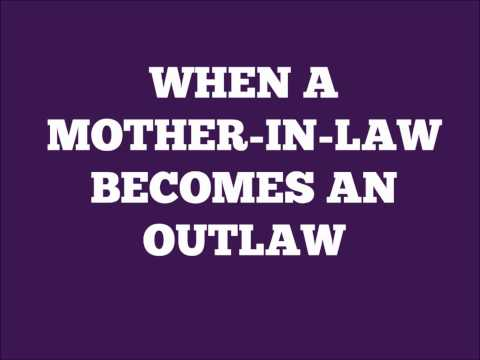 Ed Lapiz - When A Mother-in-law Becomes an Outlaw
