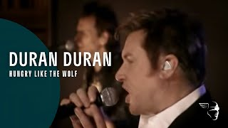 Duran Duran - Hungry Like The Wolf  (From