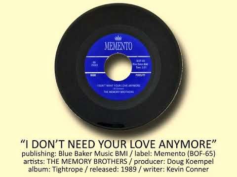 """""""I Don't Need Your Love Anymore""""   THE MEMORY BROTHERS"""