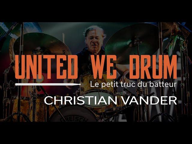 Christian Vander - United We Drum, le petit truc du batteur