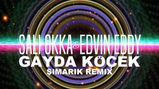 Sali Okka Edvin Eddy ROMAN HAVASI 2016 Simarik Remix New Gayda Kocek