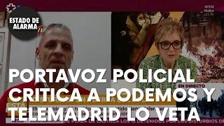 Un portavoz policial critica a Podemos y Telemadrid lo veta