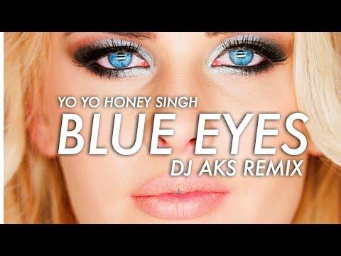 Yo Yo Honey Singh - Blue Eyes (DJAKS Remix)