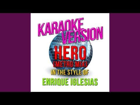 Hero (Metro Mix) (In The Style Of Enrique Iglesias) (Karaoke Version)
