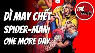 CÁI CHẾT CỦA DÌ MAY   SPIDER-MAN: ONE MORE DAY