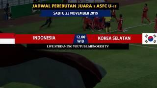 JADWAL BOLA HARI INI PIALA PELAJAR ASIA U18 ASFC 2019 INDONESIA VS KOREA SELATAN LIVE MENOREH TV