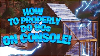 How To PROPERLY Do 90s and Double 90s on Console! (Fortnite Battle Royale)