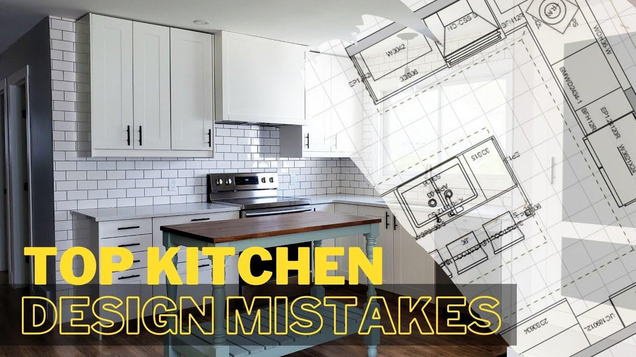 KITCHEN DESIGN MISTAKES [Common design mistakes to avoid]