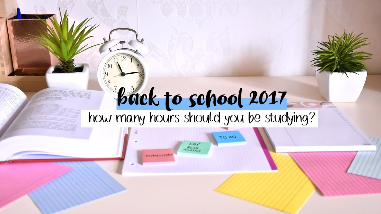 Back to School 2017 #4 // How Many Hours Should you Study per Day?