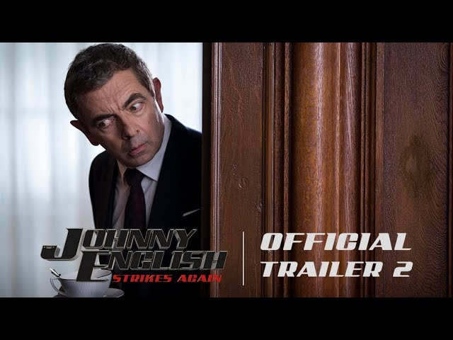 Johnny English Strikes Again - Official Trailer #2 - In Theaters October 26