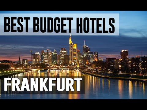 Cheap And Best Budget Hotels In Frankfurt , Germany
