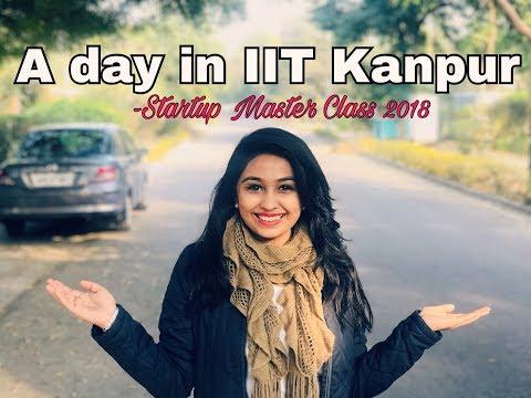 INSIDE IIT KANPUR | TOUR | SMC 2018  | STARTUPS | CAMPUS |