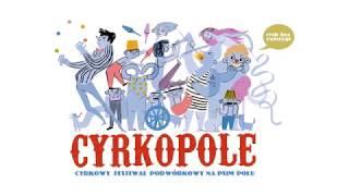 CYRKOPOLE 2018 / II Cyrkowy Festiwal Podwórkowy CYRKOPOLE