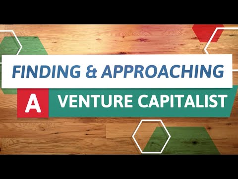 Financing Your Venture: Venture Capital -  Finding & Approaching A VC