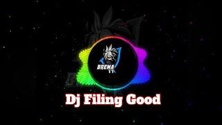 Download Dj Filing Good Terbaru Remix 2020