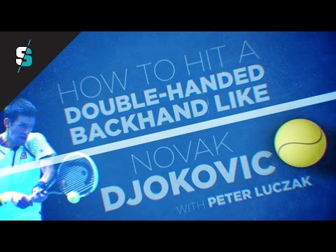 How To Hit A Double-Handed Backhand Like Novak Djokovic | Tennismash.com