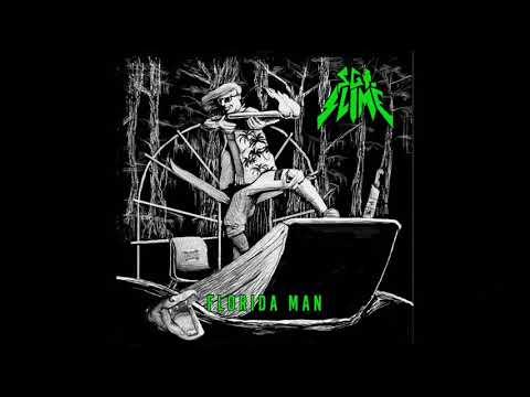 Sgt. Slime - Florida Man (EP, 2019)