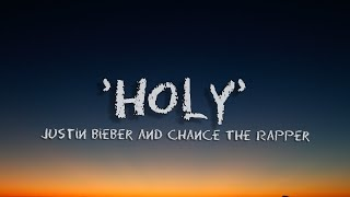 Justin bieber- 'Holy' ft. Chance The Rapper song lyric