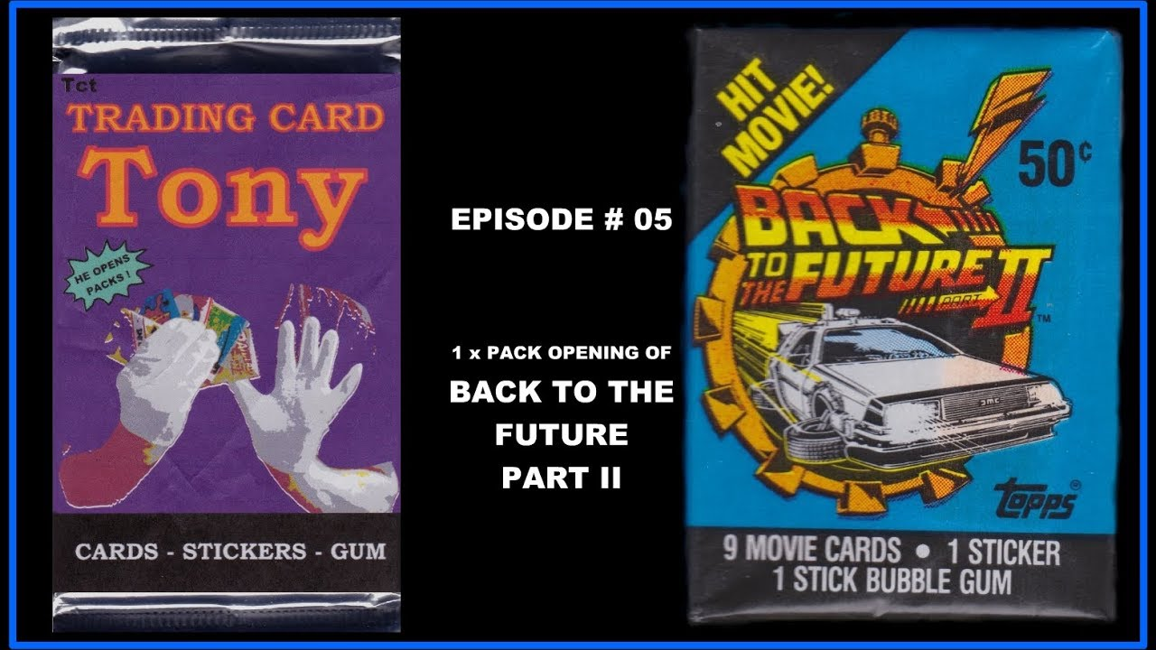 833424b480e37 Trading Card Tony #5 - Back To The Future Part II - Pack Opening ...