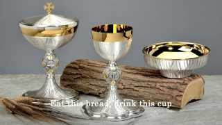 Eat this bread drink this cup ...
