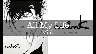 mink - All my life