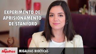 Migalhas Bioéticas - Experimento de aprisionamento de Stanford