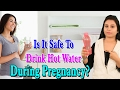 Is It Safe To Drink Hot Water During Pregnancy | गर्भावस्था के दौरान गर्म पानी पीना