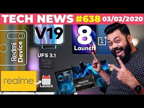 Realme TV Launch Date, Redmi New Device, OnePlus 8 Launch, Helio G70 & G80, Vivo V19,UFS 3.1-TTN#638