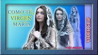 Canción: Como tú, Virgen María - Videoclip - Flos Mariae