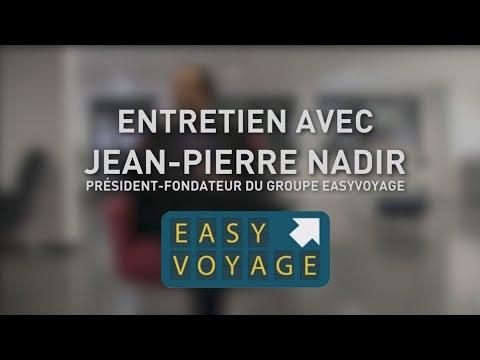 Interview de Jean-Pierre Nadir - Président Fondateur d'Easyvoyage