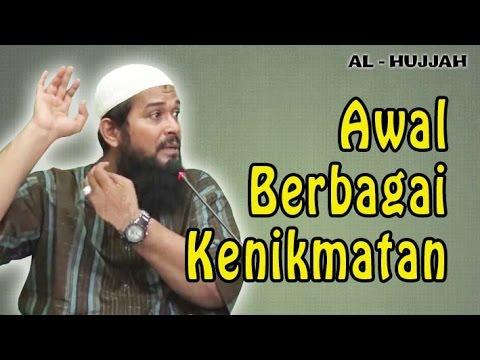 Awal Berbagai Kenikmatan | Ust. Subhan Bawazier : Nabawi Islamic School