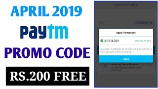 Paytm New Promo Code Lunched | Paytm ₹200 Free Add Money Promo Code | April 2019 New Promo Code